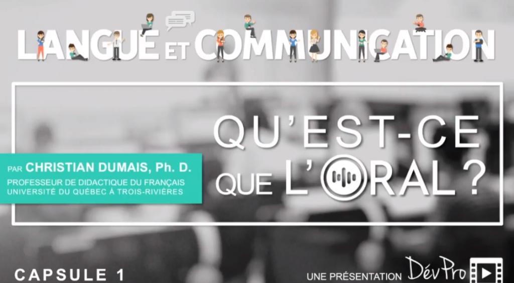 Capsule 1 Langue et Communication : Qu'est-ce que l'oral? Par Christian Dumais, professeur de didactique du français à l'UQTR.