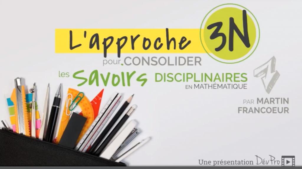 Vidéo L'approche 3N pour consolider les avoirs disciplinaires en mathématique.