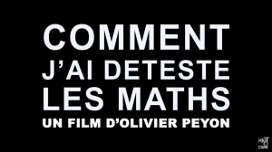 Film Comment j'ai détesté les maths (Bande-Annonce)