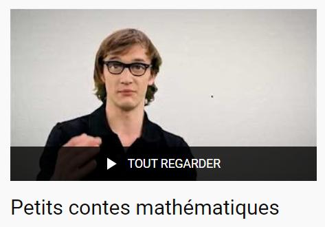 Série de vidéos Petits contes mathématiques.