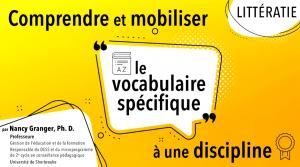 Vidéo Comprendre et mobiliser le vocabulaire spécifique. Littératie. Nancy Granger. (Carrefour FGA)