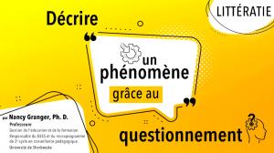Décrire un phénomène grâce au questionnement. Littératie. Nancy Granger. (Carrefour FGA)
